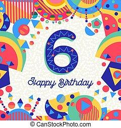 6 , έξι , αριθμόs , χαιρετισμός , γενέθλια , έτος , πάρτυ , κάρτα