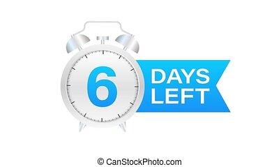 6 days left on allarm clock on white background. Motion graphics