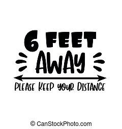 6 Feet Away Please Keep Your Distance - Coronavirus - Social...
