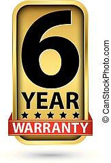 6 year warranty golden label, vector illustration
