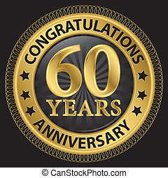 60 years anniversary congratulations gold label with ribbon, vector illustration
