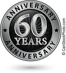 60 years anniversary silver label, vector illustration