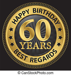 60 years happy birthday best regards gold label,vector illustration