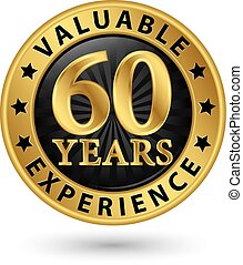 60 years valuable experience gold label, vector illustration