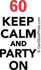 60th birthday - Keep calm and party on