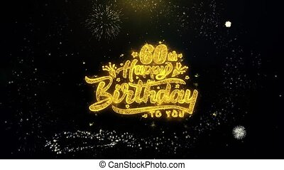 60th Happy Birthday Written Gold Particles Exploding Fireworks Display