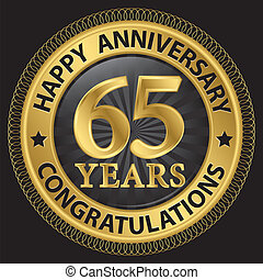 65 years happy anniversary congratulations gold label with ribbon, vector illustration