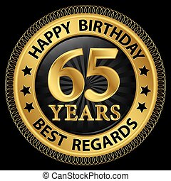 65 years happy birthday best regards gold label,vector illustration