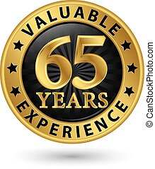 65 years valuable experience gold label, vector illustration...