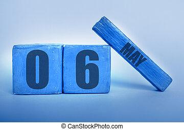6th., mai, printemps, branché, mois, fait main, calendrier, concept, bois, année, bleu, 6, cube, mois, date, jour, couleur, classique