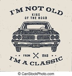 70 Birthday Anniversary Gift brochure. I m not Old I m a Classic, King of the Road words with classic car. Born in 1948. Distressed retro style poster, tee. Stock vector isolated on white background.