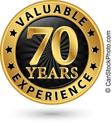 70 years valuable experience gold label, vector illustration...