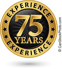 75 years experience gold label, vector illustration