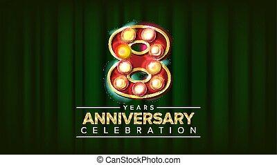8, jaren, jubileum, spandoek, vector., acht, achtste, celebration., 3d, gloeiend, element, digits., voor, felicitatie, postkaarten, flyers, cadeau, kaarten, reclame, design., classieke, groene achtergrond, illustratie