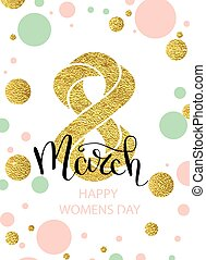 8 March gold glitter for Women Day greeting card and luxury text lettering. Calligraphy lettering. Vector illustration EPS 10
