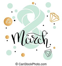 8 March gold glitter for Women Day greeting card with geometric form diamond. Calligraphic pen inscription with jewels. low poly style jewel shape in golden glitter background. Vector illustration