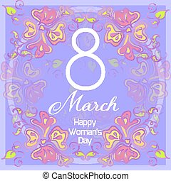 8 March. Happy Women's Day card with abstract flowers. Spring ho