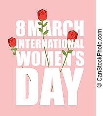 8 March. Pink Poster with white text. Red roses in  background. International womens day. Weaving colors in letters