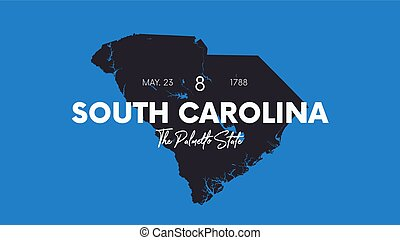 8 of 50 states of the United States with a name, nickname, and date admitted to the Union, Detailed Vector South Carolina Map for printing posters, postcards and t-shirts