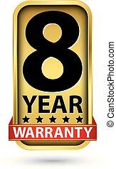 8 year warranty golden label, vector illustration