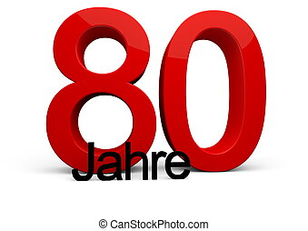 """80 Jahre - a number with the caption """"Jahre"""""""