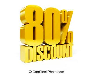 80 percent discount.
