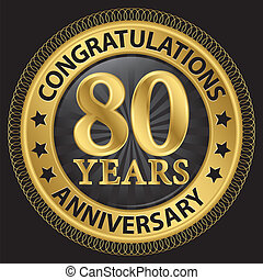 80 years anniversary congratulations gold label with ribbon, vector illustration