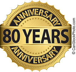 80 years anniversary golden label with ribbon, vector