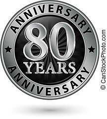 80 years anniversary silver label, vector illustration
