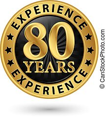 80 years experience gold label, vector illustration