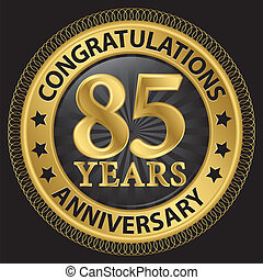 85 years anniversary congratulations gold label with ribbon, vector illustration