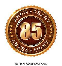 85 years anniversary golden brown label.