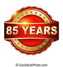 85 years anniversary golden label with ribbon.