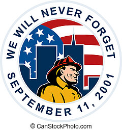 """illustration of a fireman firefighter with twin tower world trade center wtc building with American stars and stripes flag in background and words """"we will never forget September 11,2001"""""""