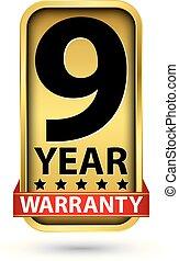 9 year warranty golden label, vector illustration