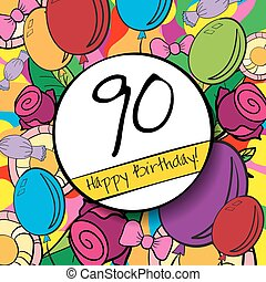 90 Happy Birthday background or card with