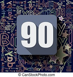 90 Happy Birthday background or card.