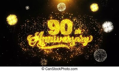 90th Happy Anniversary Text Sparks Particles Reveal from Golden Firework Display explosion 4K. Greeting card, Celebration, Party Invitation, calendar, Gift, Events, Message, Holiday, Wishes Festival
