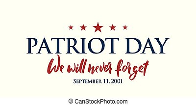 9/11 Patriot Day background. USA Patriot Day horizontal banner with lettering We will never forget. September 11, 2001. Vector design template for Patriot Day.
