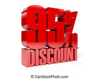 95 percent discount.