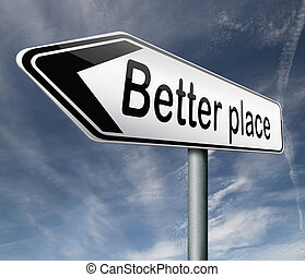 better place - a better place pointing towards change and...