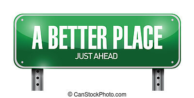 a better place road sign illustration design over a white...