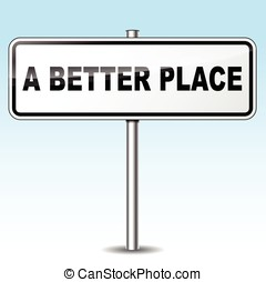 a better place sign - Illustration of better place sign on...
