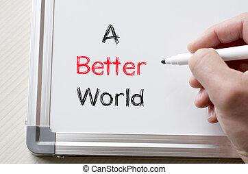 A better world written on whiteboard
