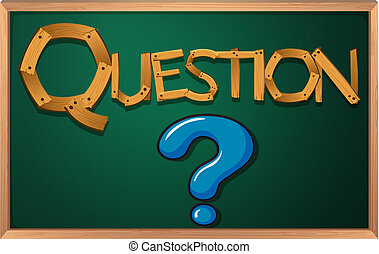 A blackboard with a question mark