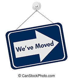 We Have Moved Sign - A blue and white sign with the words We...