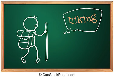 A board with a sketch of a person hiking - Illustration of a...
