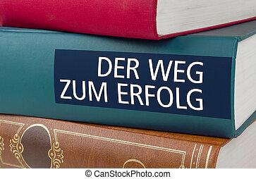 A book with the title The Road to success - Der Weg zum Erfolg (German)