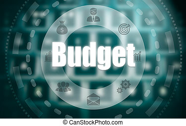 A budget concept on a futuristic computer display over a blured image of a keyboard.
