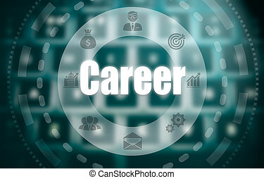 A career concept on a futuristic computer display over a blured image of a keyboard.